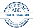 American Board of Dermatology cetified - Paul B. Dean, MD